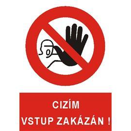 Cizím vstup zakázán ! - plast A4