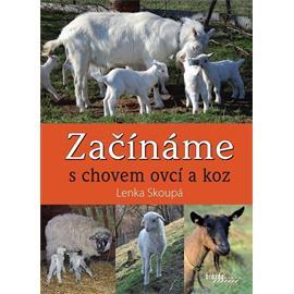 Začínáme s chovem ovcí a koz - Lenka Skoupá